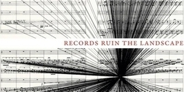Paper Trail: Records Ruin the Landscape | Aural Complex Landscape | Scoop.it