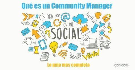 Qué es un Community Manager - La guía más completa | cinacio06 | Scoop.it