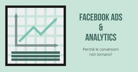 Facebook Ads e Analytics: perché le conversioni non tornano?   Facebook Daily   Scoop.it
