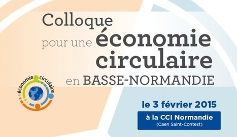 1er Colloque régional pour une économie circulaire en Basse-Normandie - Le  3 février 2015 à Caen 6fe9621a268f