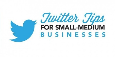 5 Essential Twitter Tips from Twitter (Yeah!) For Small-Medium Businesses | Community Managers keeping it sane | Scoop.it