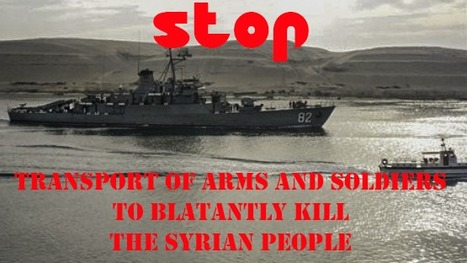 STOP SENDING ARMS TO THE ASSAD REGIME!--STOP THE BLOODSHED: To take Legal action against China, Egypt, Iran and Russia~ | HumanRight | Scoop.it