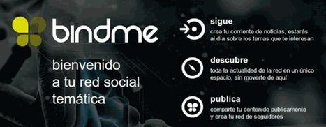 bindme, una nueva forma de seguir y acceder a contenidos y personas en la red.- | Marketing Social Media Strategy Technics | Scoop.it