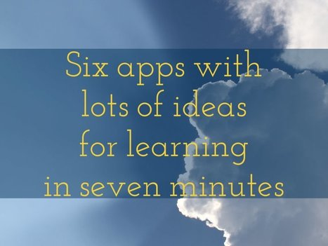 6 apps with lots of ideas for learning in 7 minutes | Buenas Prácticas TIC y recursos interesantes para utilizar en el aula | Scoop.it
