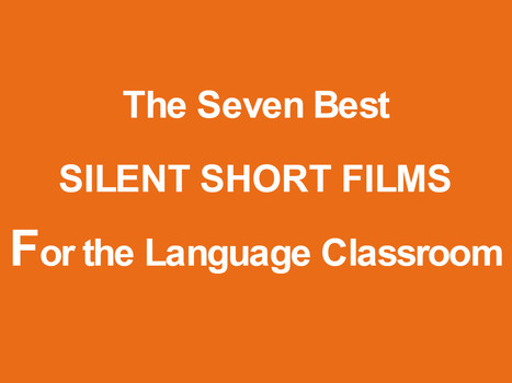 The Seven Best Silent Short Films for Language Teaching - Kieran Donaghy | English Teacher's Digest - Young Learners | Scoop.it