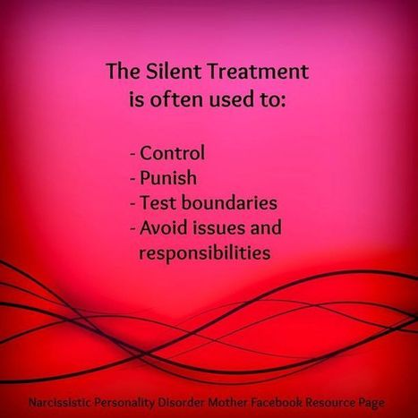 silent treatment' in Narcissistic Mothers   Scoop it