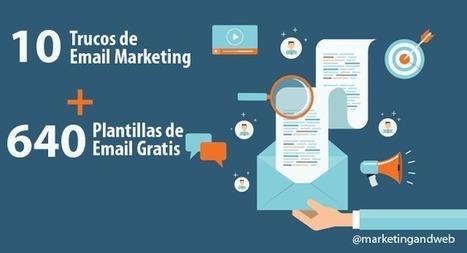 10 Trucos de Email Marketing+ 640 Plantillas de Email Gratis | Marketing Digital | Scoop.it