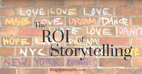 The ROI of Storytelling | Libraries, HigherEd on an iPad | Scoop.it
