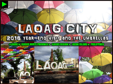 [Laoag] ► 2016 (Almost) Year-End Visit with Umbrellas & Conservation | #TownExplorer | Exploring Philippine Towns | Scoop.it