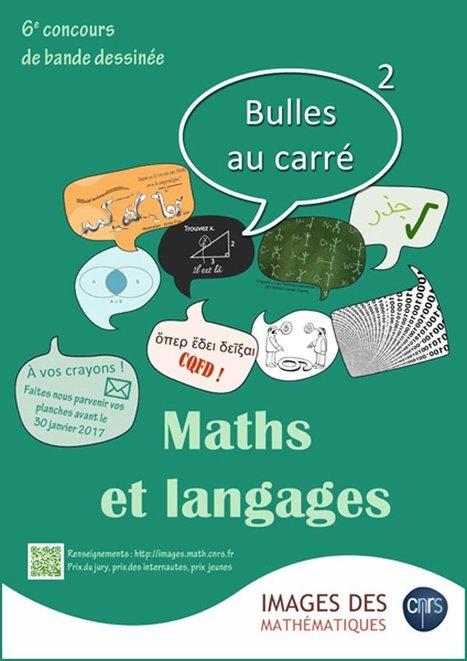 Avant le 30 janvier 2017 ! 6e concours #BD « Bulles au carré », thème « #Maths et #Langages » - @ImagesDesMaths | CDI pédagogie | Scoop.it