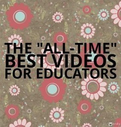 "The ""All-Time"" Best Videos For Educators 