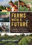 Farms with a Future: Creating and growing a sustainable farm business | Food Systems News | Scoop.it