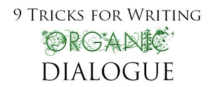 9 Tricks to Make Your Dialogue More Organic | Authors in Motion | Scoop.it