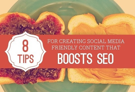 Social Media Friendly Content that Boosts SEO: 8 Tips for Bloggers | Search Engine Optimization (SEO) Tips and Advice | Scoop.it