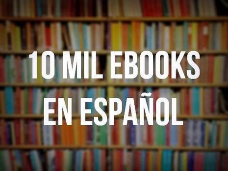 Una biblioteca con 10 mil ebooks para descargar en español | Boletín Biblioteca Ciencias de la Educación. Universidad de Sevilla | Scoop.it
