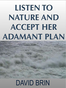 Listen to Nature and Accept Her Adamant Plan | Emergency Planning: Disaster Preparedness | Scoop.it