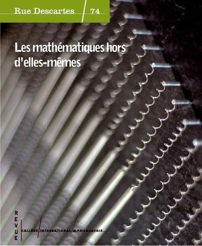Rue Descartes / 74 Les mathématiques hors d'elles-mêmes | Mathoscoopie | Scoop.it