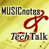 Music Notes and Tech Talk