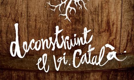 Deconstruyendo el vino catalán. Documental - Gastronomía & Cía   Documentary   Scoop.it