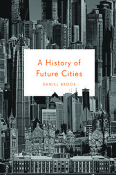 A History of Future Cities | W. W. Norton & Company | Anthrofutures | Scoop.it