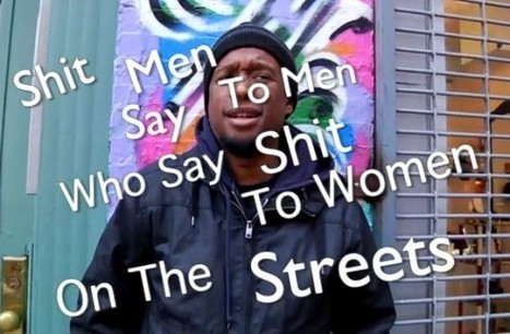 """Social Justice in Action: """"Shit Men Say to Men Who Say Shit to Women on the Street"""" [video] 
