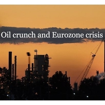 Oil crunch and Eurozone crisis | Sustain Our Earth | Scoop.it