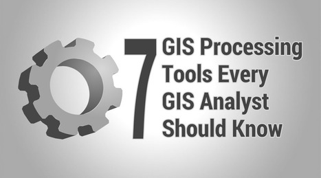 7 Geoprocessing Tools Every GIS Analyst Should Know - GIS Geography | Everything is related to everything else | Scoop.it