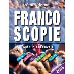 Livre Francoscopie, panorama de la société française, par Gérard Mermet, sociologue | Mon moleskine | Scoop.it