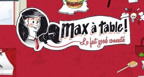 Max à table, le fast food connecté ! | Food News | Scoop.it
