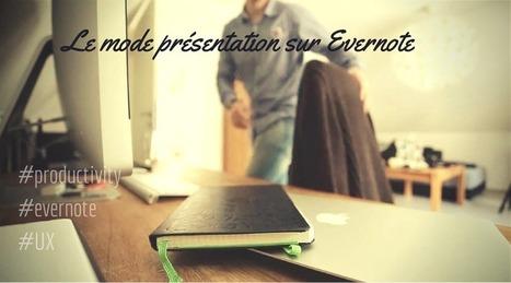 Oubliez PowerPoint, passez à 100% par Evernote pour vos présentations ! -   Evernote   Scoop.it