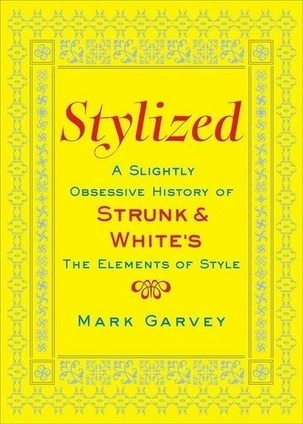 A Brief History of The Elements of Style and What Makes It Great | 6-Traits Resources | Scoop.it