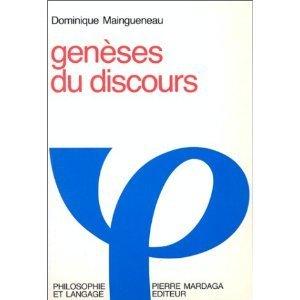 D. Maingueneau, Genèses du discours, 1984 | Analyse du discours et psychanalyse | Scoop.it