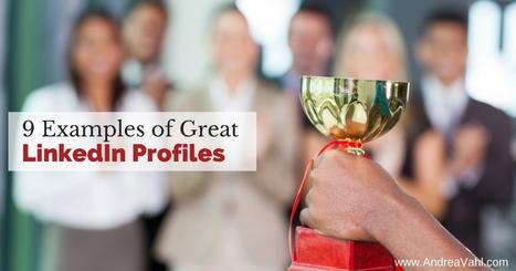 9 Examples of Great LinkedIn Profiles - Andrea Vahl   Blogging, Social Media & Tools   Scoop.it