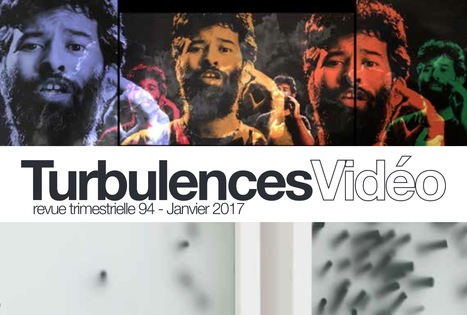 Turbulences Vidéo #94 | Janvier 2017 - Revue éditée par Videoformes | Digital #MediaArt(s) Numérique(s) | Scoop.it