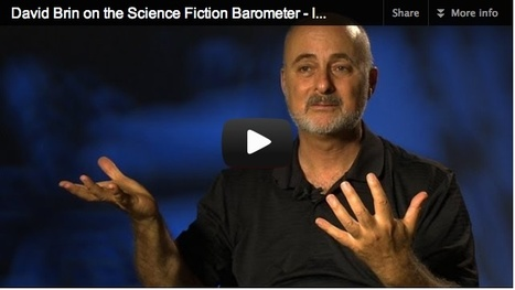 David Brin on The Science Fiction Barometer | UCTV Blog | Existence | Scoop.it