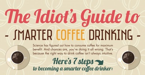 The Idiot's Guide to Smarter Coffee Drinking (Infographic) - LifeHack | Professional Learning for Busy Educators | Scoop.it