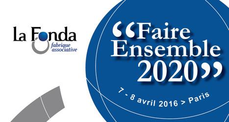 7-8 avril : Université Faire ensemble 2020 | Collectif Pouvoir d'agir | Coopération, libre et innovation sociale ouverte | Scoop.it