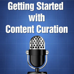 Getting Started with Content Curation | History | Scoop.it