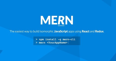 MERN — Easiest way to build isomorphic JavaScript apps using React and Redux. | Angular.js and Google Dart | Scoop.it