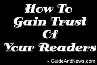5 Ways To Gain The Trust of Your Readers | Guide and News - Guide to Blogging | Scoop.it
