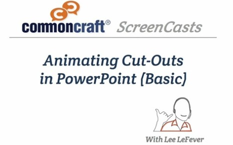 Animate Cut-outs in PowerPoint (Basic) | Common Craft | open resource materials in Teacher-preparation | Scoop.it
