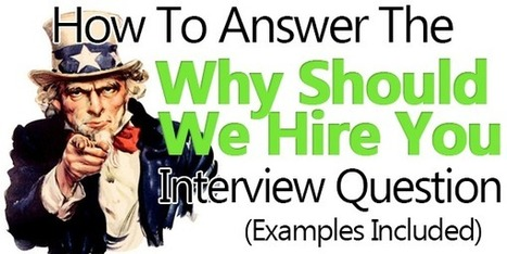 """Great Answer: """"Why Should We Hire You?"""" (Examples Included)   Job Interviews 101   Scoop.it"""