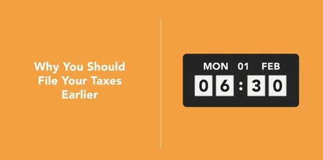 Why You Should File Your Taxes Earlier than the April 15 Deadline - Full Suite | Anything I Can Share | Scoop.it