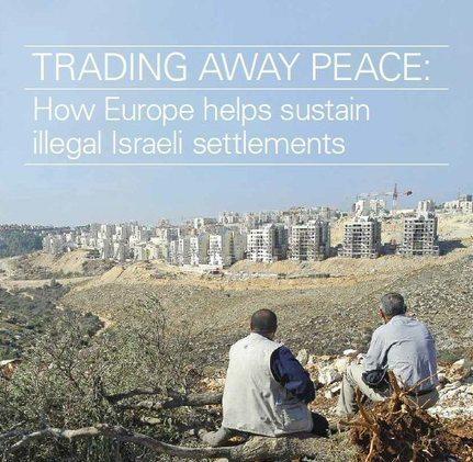 GROUNDBREAKING REPORT | How Europe helps sustain illegal Israeli settlements | World Regional Geography | Scoop.it