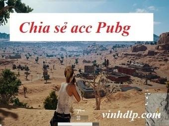 Share Acc Pubg Miễn Phí - Chia Sẻ Mượn Nick Pugb Free 2018 Mới