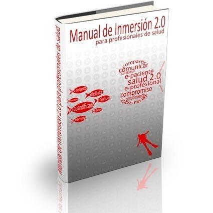 ¿Qué es el 'Manual de Inmersión 2.0 para profesionales de Salud'? | Salud Conectada | healthy | Scoop.it