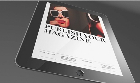 Create an Interactive Digital Magazine for iPads By Curating Your Best Published Content with Deezine | Mobile Publishing Tools | Scoop.it