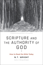 Scripture and the Authority of God by N. T. Wright | HarperOne's Small Group Guides | The best of the best: Jesus Christ | Scoop.it