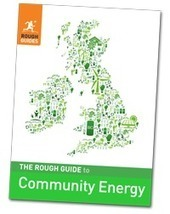The Rough Guide to Community Energy: A free book about running community energy projects | Transition Culture | Scoop.it