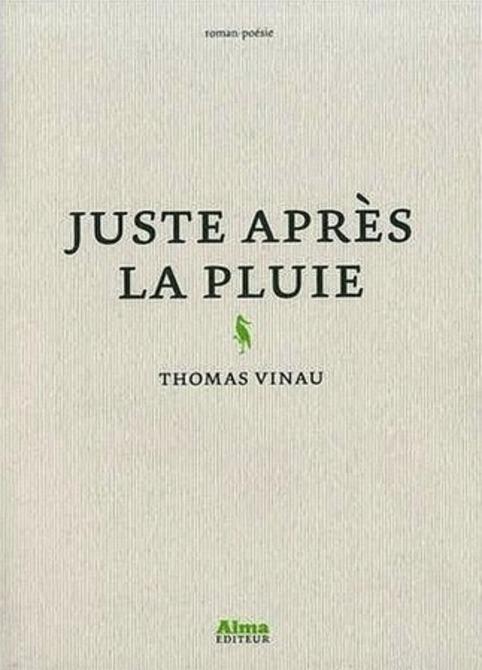 [note de lecture] Juste après la pluie, de Thomas Vinau, par Jacques Josse   Poezibao   Scoop.it